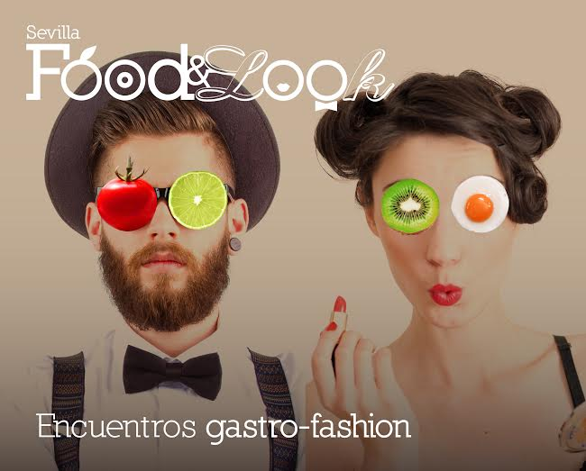 Gastronomía y moda se unen en Sevilla